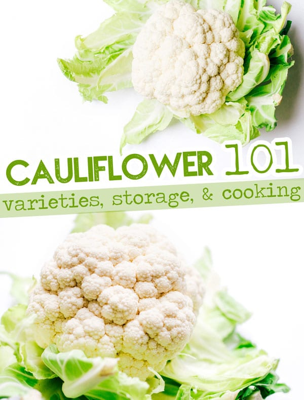 Everything you need to know about cauliflower, including cauliflower nutrition, storage, and the difference between cauliflower and broccoli!