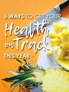 6 Ways to Get Health on Track