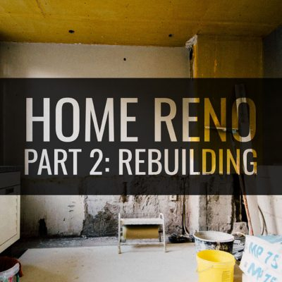 Home renovations part 2: rebuilding (new floors, and drywall!)