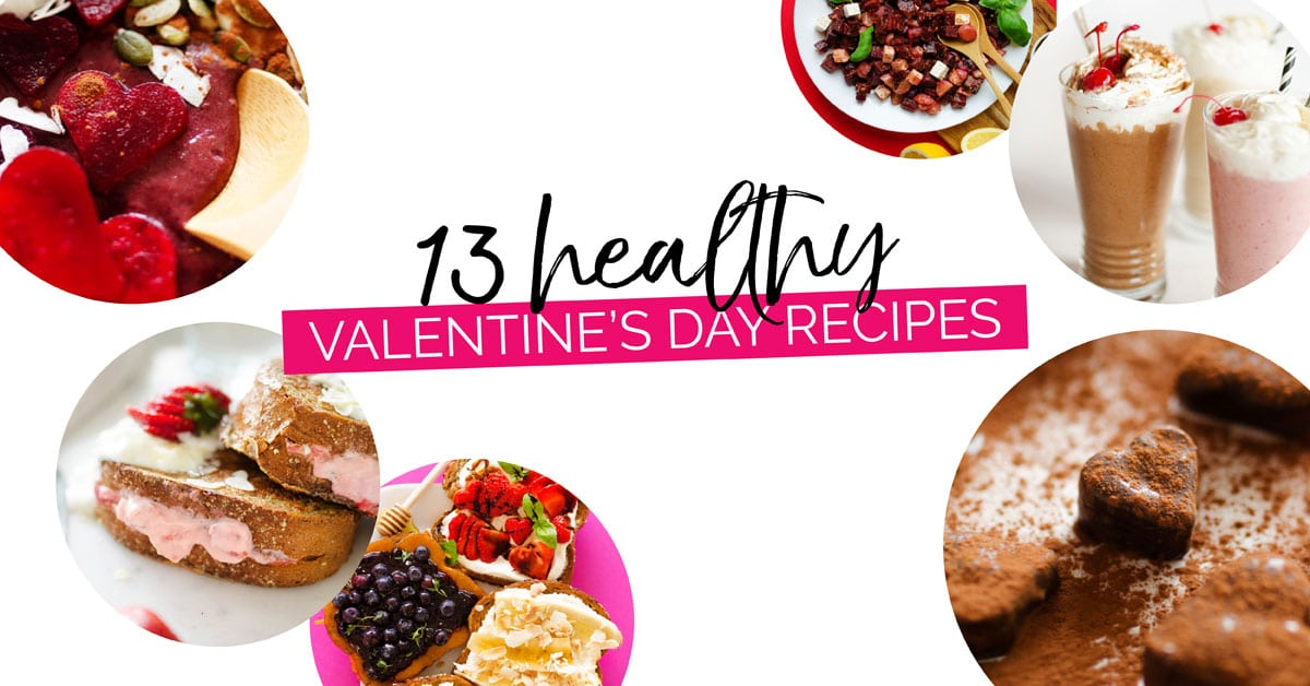 13 Healthy Valentine S Day Recipes Live Eat Learn