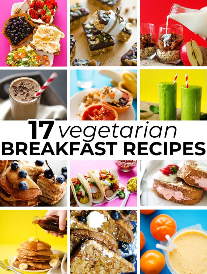 17 Filling Vegetarian Breakfast Ideas That Aren T Eggs