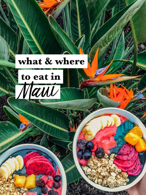 What and where to eat in Maui, Hawaii, including our favorite spots for tropical breakfast, vegetarian sandwiches, and killer cocktails!