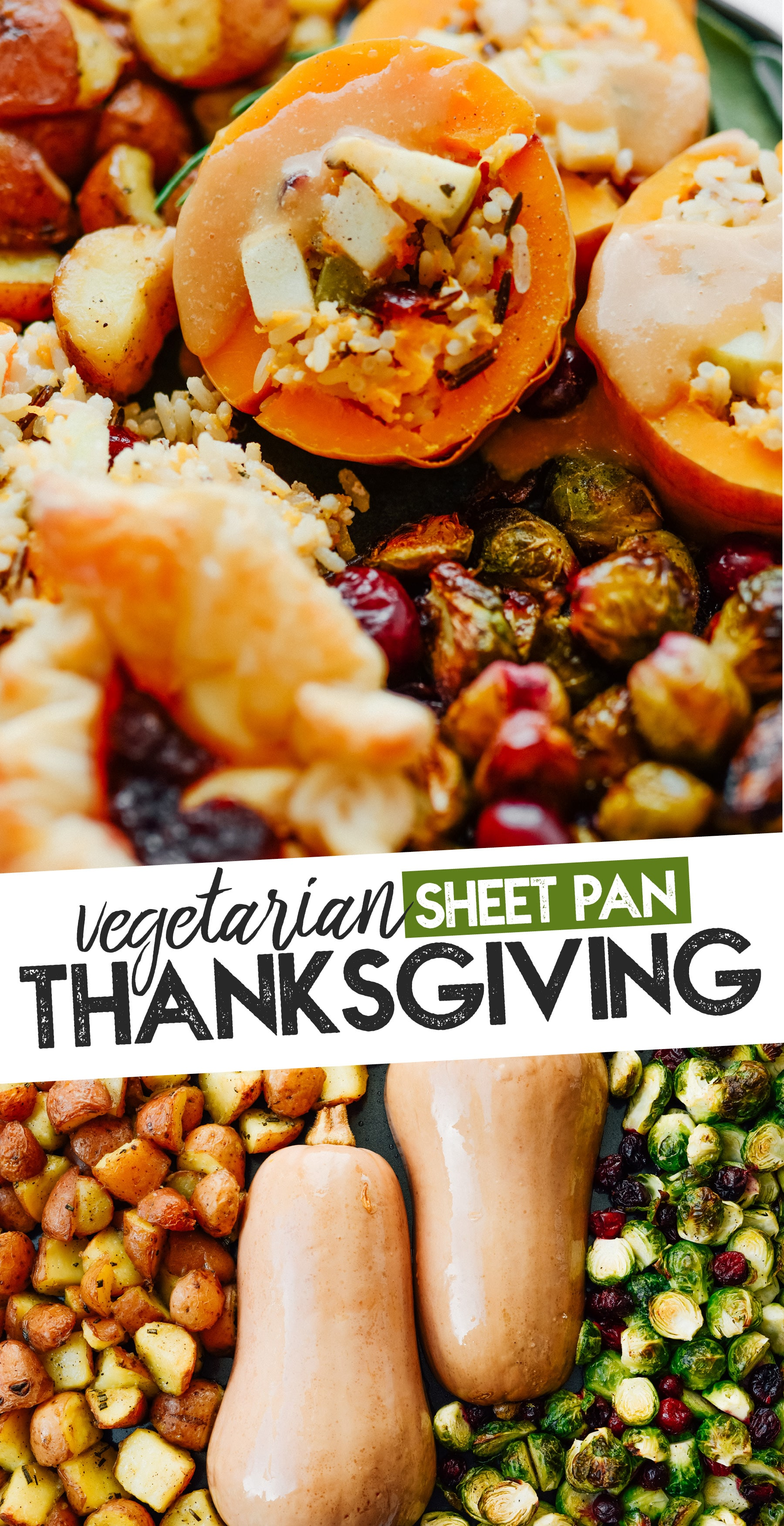 This full vegetarian Thanksgiving dinner meal plan has everything you want in an easy Thanksgiving meal, complete with a beautiful stuffed butternut squash centerpiece! This Thanksgiving meal can be made on a sheet pan. #thanksgivingrecipes #vegetarianthanksgiving #vegetarianrecipes #easythanksgiving #healthyrecipes #healthythanksgiving #stuffedbutternut #christmasrecipes #christmasdinner #vegetarianchristmas