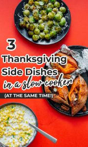Whipping up three vegetable slow cooker Thanksgiving side dishes! These easy side dishes are cooked at the same time and ready in 3 hours.