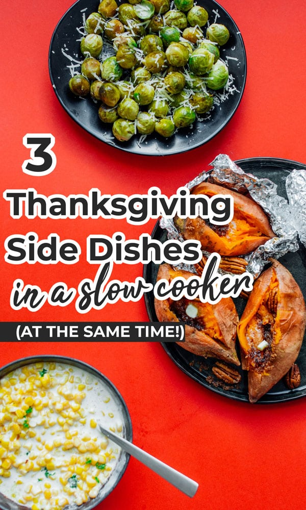 3 slow cooker Thanksgiving side dish recipes! Creamy corn, parmesan Brussels sprouts, and brown sugar sweet potatoes stuffed into the same slow cooker and ready in 3 hours. These easy Thanksgiving sides take care of the busy work so you can focus on the main course. #Thanksgivingrecipes #vegetarianrecipes #Thanksgiving #slowcookerrecipes #crockpotrecipes #glutenfreerecipes #sidedishrecipes