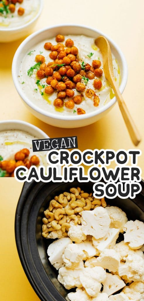 This Easy Slow Cooker Cauliflower Soup has a handful of ingredients and requires almost no prep time (plus, it's vegan!)