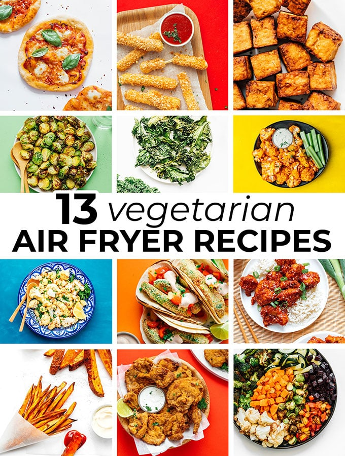13 Vegetarian Air Fryer Recipes You Need To Try Live Eat Learn