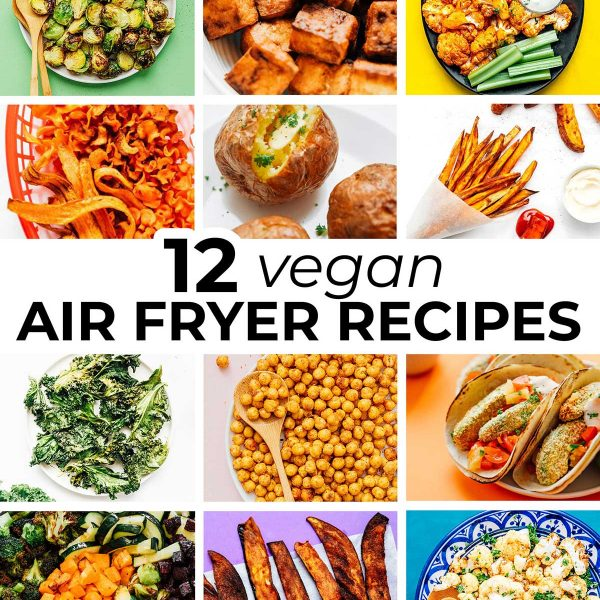 Collage of vegan air fryer recipes