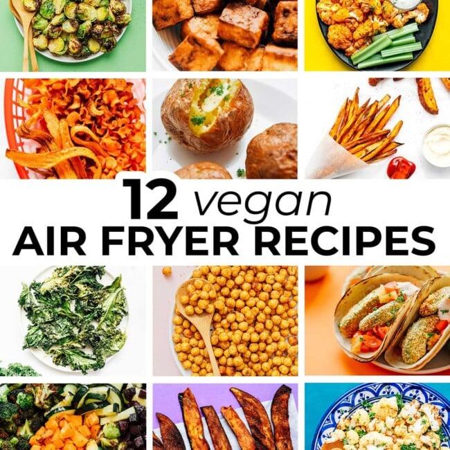 Collage of vegan air fryer recipes